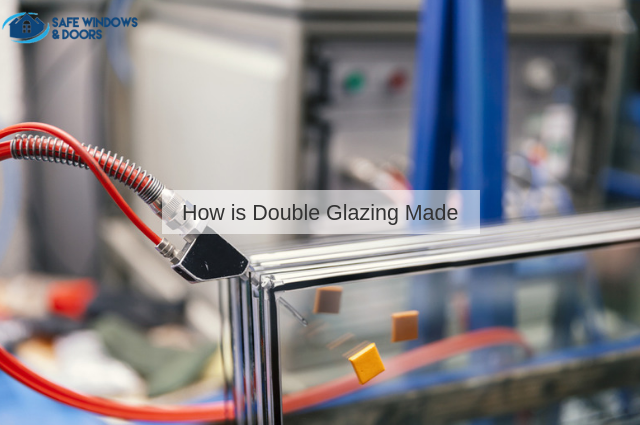 How is Double Glazing Made