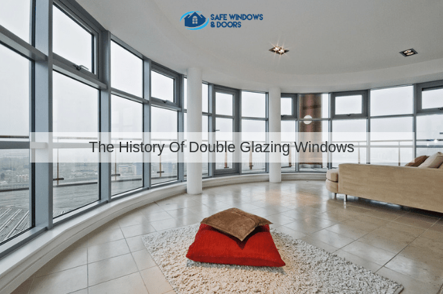 The History Of Double Glazing Windows